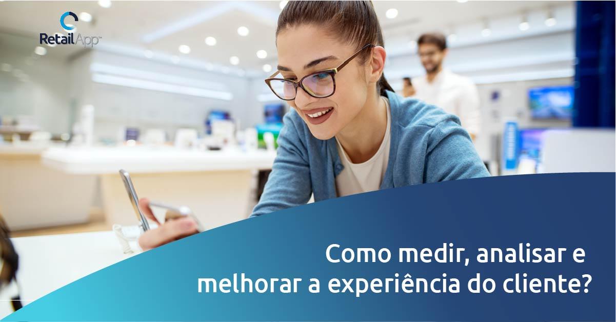 RetailApp - Como medir, analisar e melhorar a experiencia do cliente