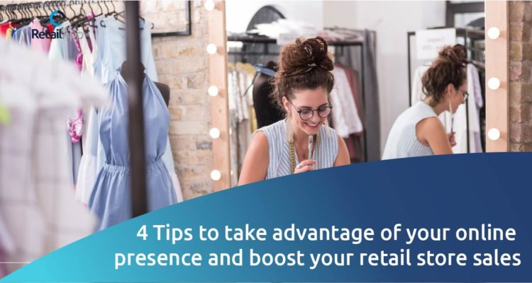 RetailApp - 4 Tips to take advantage of your online presence and boost your retail store sales