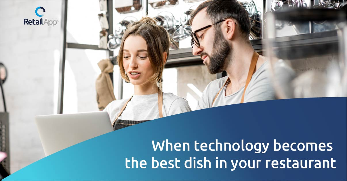 RetailApp - When technology becomes the best dish in your restaurant