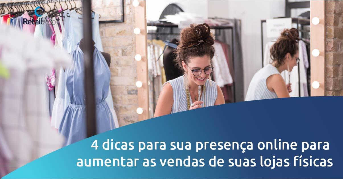 RetailApp - 4 dicas para sua presença online para aumentar as vendas de suas lojas físicas