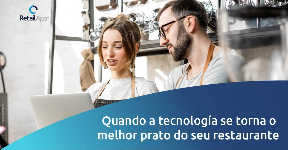 RetailApp - Quando a tecnología se torna o melhor prato do seu restaurante