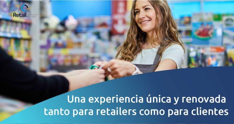 RetailApp - Una experiencia renovada para clientes y retailers