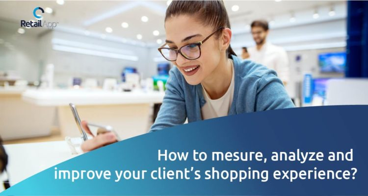 RetailApp - How to mesure, analyze and improve your clients shopping experience