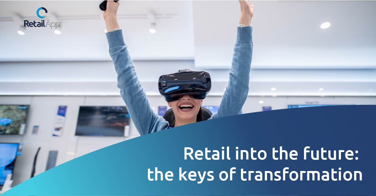 RetailApp - Retail into the furure the keys of transformation