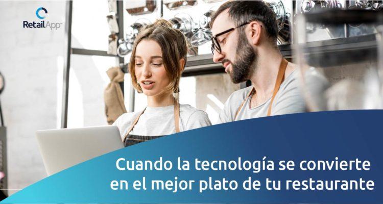 RetailApp - Cuando la tecnología se convierte en el mejor plato de su restaurante