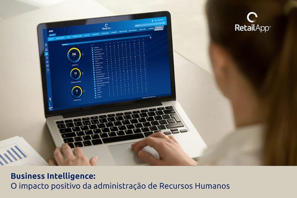 RetailApp   Business Intelligence: O impacto positivo que isso tem na administração de Recursos Humanos