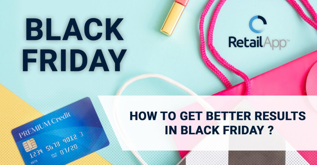 RetailApp™ | How to get better results in the next Black Friday?