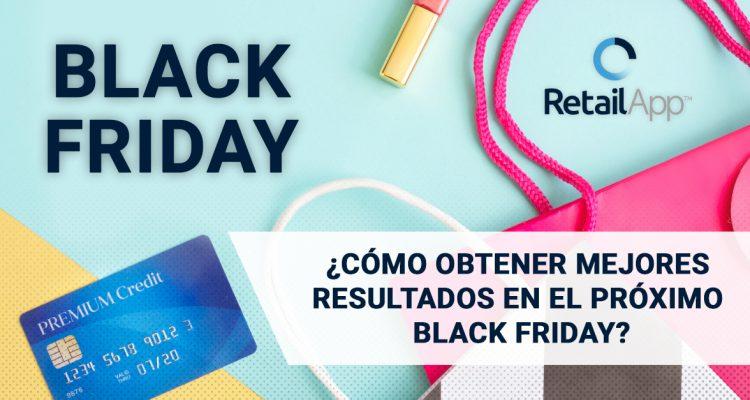 RetailApp™ | ¿Cómo obtener mejores resultados en el Black Friday?