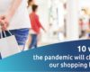 RetailApp - 10 ways the pandemic will change our shopping habits