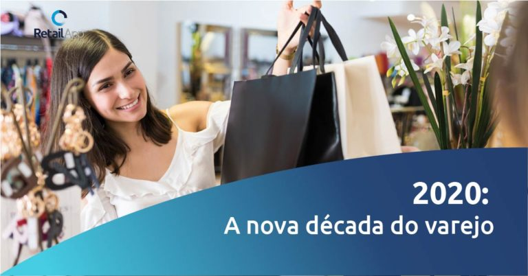 RetailApp - A nova decada do varejo