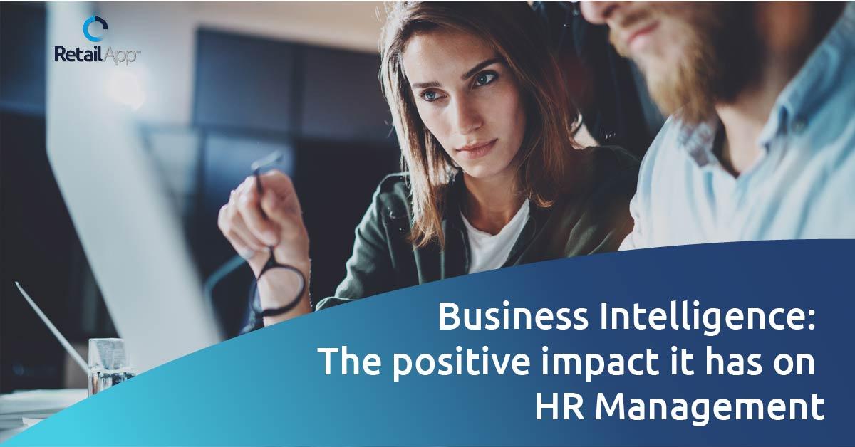 RetailApp - BI the positive impact it has on HR Management