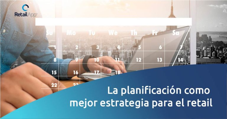 RetailApp - La planificación como mejor estrategiapara el retail