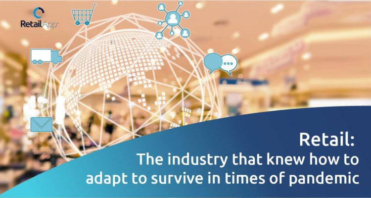 RetailApp - The industry that knew how to adapt to survive in times of pandemic