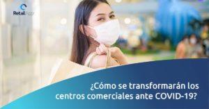 RetailApp - ¿Cómo se transformarán los centros comerciales por el COVID-19?
