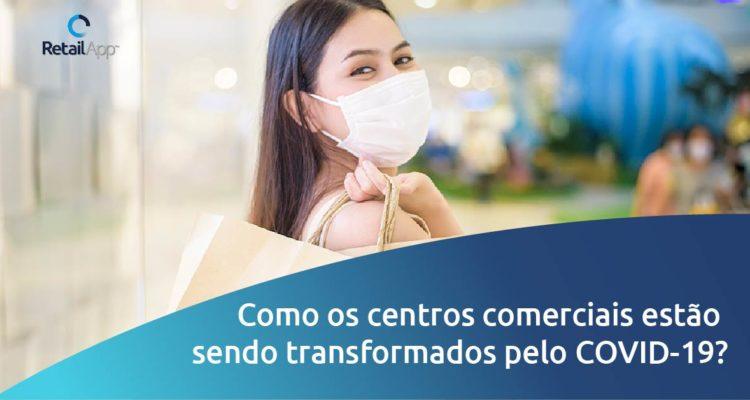RetailApp - Como os centros comerciais estão sendo transformados pelo COVID-19?