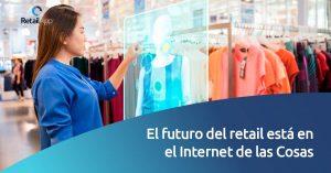 RetailApp - El futuro del retail está en el Internet de las Cosas
